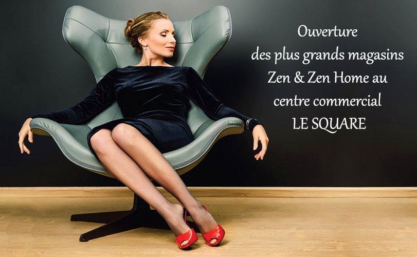 ouverture des plus grands magasins zen zen home au centre commercial le square shinymen. Black Bedroom Furniture Sets. Home Design Ideas